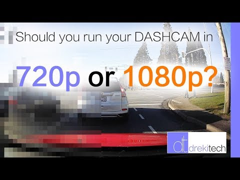 Should You Run Your Dashcam In 720p? || Discussion And Thoughts