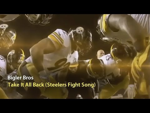 Pittsburgh Steelers Fight Song - Take It All Back by the Bigler Bros