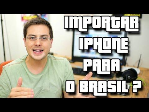 Importar iPhone para o Brasil - Vale a pena?