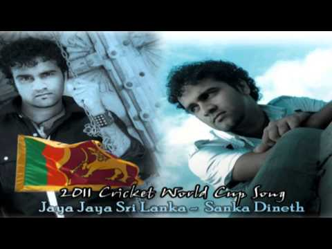Jaya Jaya Sri Lanka (2011 Cricket World Cup Song) - Sanka Dineth From www.HelaNada.com