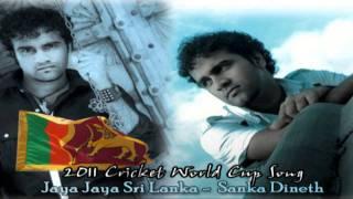 Jaya Jaya Sri Lanka (2011 Cricket World Cup Song) - Sanka Dineth From www.HelaNada.com