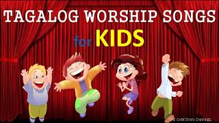TAGALOG WORSHIP SONGS for KIDS l Non Stop