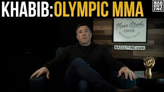 Khabib Nurmagomedov wants MMA in the Olympics...