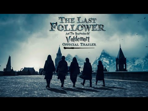 The Last Follower And The Resurrection of Voldemort Official Trailer 2020
