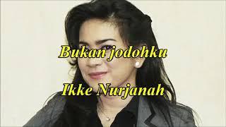 Bukan jodohku by Ikke Nurjanah