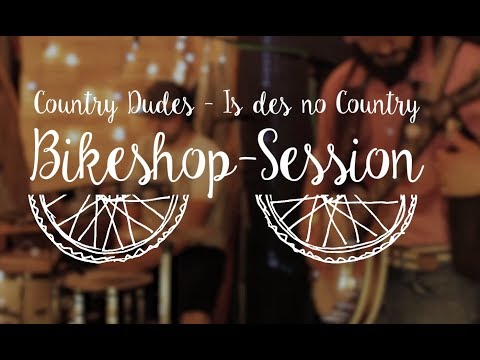 Country Dudes - Is des no country live@bikeshop sessions