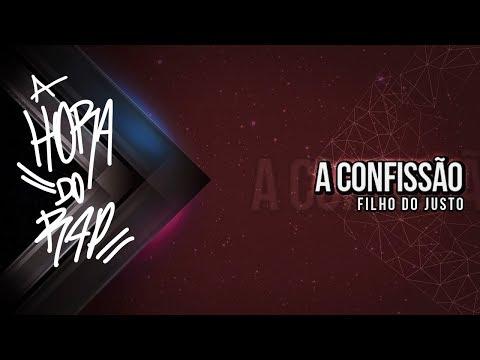 Filho do Justo part A Cúpula e Unção L - A Confissão (Videoclipe Oficial)