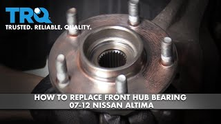 How to Replace Front Hub Bearing 07-12 Nissan Altima