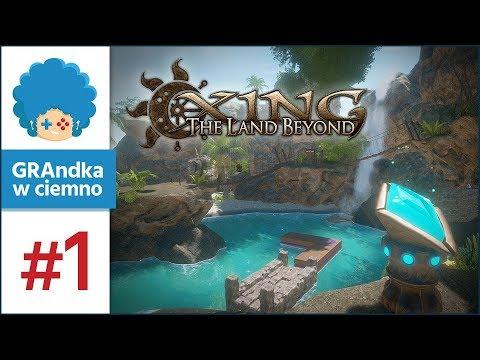 XING: The Land Beyond PL #1 | NA TO CZEKAŁEM! ♥