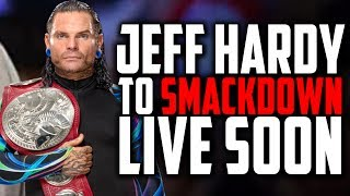 JEFF HARDY TO JOIN SMACKDOWN LIVE !!!
