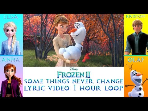 Frozen 2 - Some Things Never Change (Color Coded)(1 Hour Loop W Lyrics)(From \