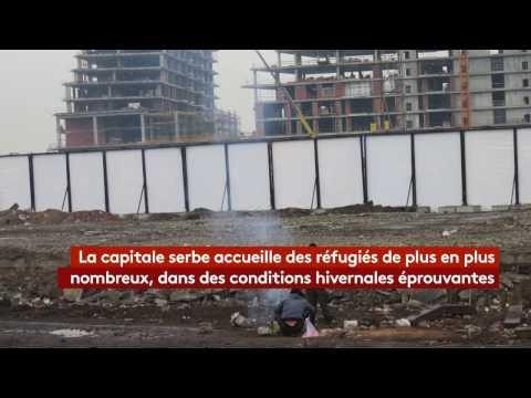 Belgrade : un nouveau Calais aux portes de l'Europe ?