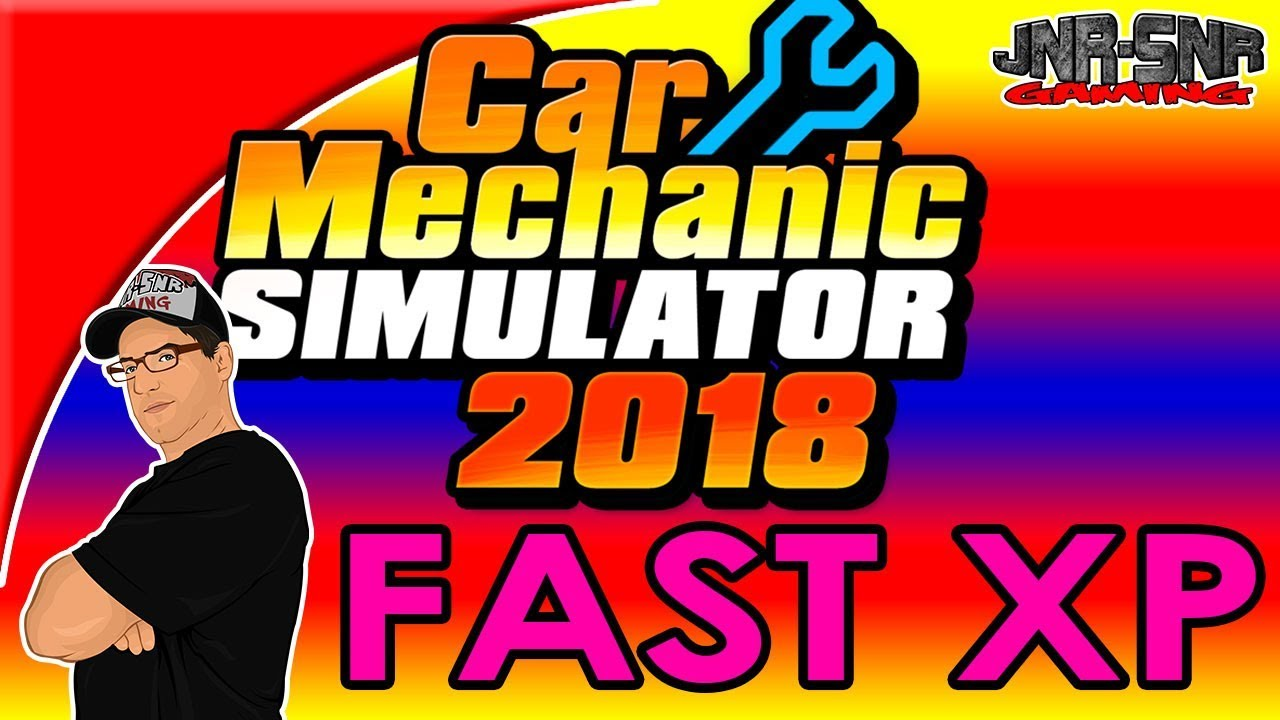 Car Mechanic Simulator 2018 how to get XP Fast LEVEL 100+ Easy