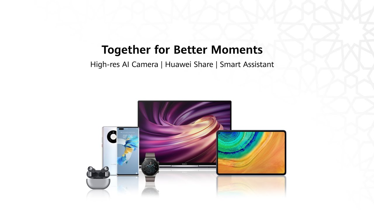 Ramadan Kareem from HUAWEI - Special Ramadan moments are meant to be shared.