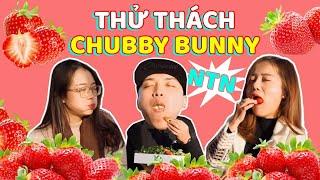Thử thách Chubby Bunny cực lầy cùng Youtuber số 1 Việt Nam NTN?