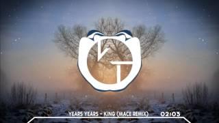 Years Years - King (MACE Remix)