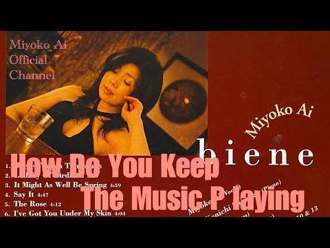 藍美代子♪11.How Do You Keep The Music Playing? Official YouTube Channel