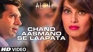 chand aasmano se laapata video song alone bipasha basu karan singh grover