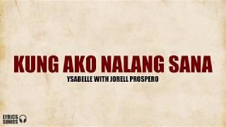 Kung Ako Na Lang Sana - Ysabelle with Jorell Prospero (Cover) Lyrics