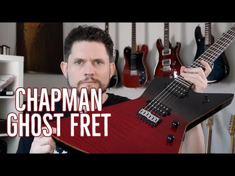 Chapman Ghost Fret Guitar Review: It's Not Even That Haunted.