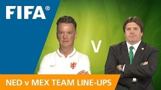 Netherlands v. Mexico - Team Line-ups EXCLUSIVE