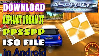 HOW TO DOWNLOAD ASPHALT URBAN 2T PPSSPP ISO FLLE IN ANDROID||| GAMING ANDRIOD