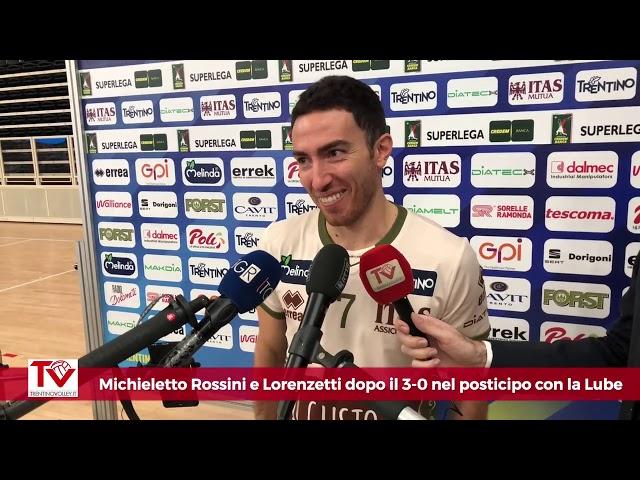 Michieletto, Rossini e Lorenzetti dopo il 3-0 sulla Lube
