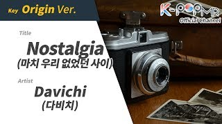 Nostalgia - Davichi (Origin Ver.)ㆍ마치 우리 없었던 사이 다비치 [K-POP MR★Musicen]