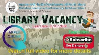 LIBRARY VACANCY || MAHATMA GANDHI CENTRAL UNIVERSITY, BIHAR || MGCUB