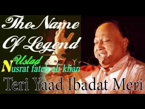 Teri Yaad Ibadat Meri Nusrat Fateh Ali Khan