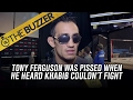 Tony Ferguson was not happy when he heard Khabib was out for UFC 209 | @TheBuzzer | FOX SPORTS