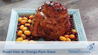 Roast Ham with Orange-Rum Glaze