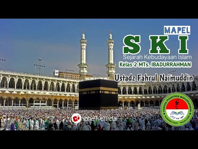 Hijrah Nabi صلى الله عليه وسلم Ke Madinah I SKI Kelas 2 MTs. Ibadurrahman I Ustadz Fahril Naimuddin