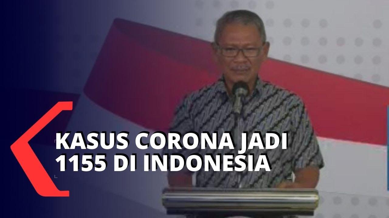 Kasus Positif Corona di Indonesia 1155 Kasus Positif Corona, 59 Sembuh, 102 Meninggal Dunia