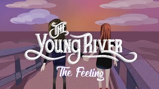 The Young River - The Feeling (Official Video)