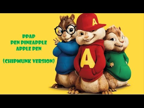 PPAP - Pen Pineapple Apple Pen (Chipmunk Version) [Lyrics]