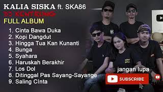 TRANDING!! FULL ALBUM KALIA SISKA DJ KENTRUNG TERBARU 2021
