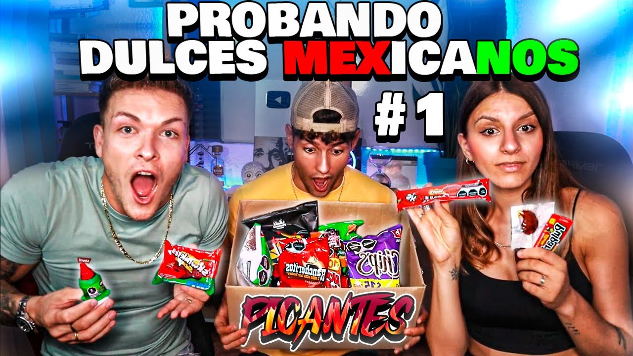 🇲🇽 PROBANDO DULCES MEXICANOS *muy picantes* 🌶 PARTE 1 con @The Romantic Corner y @ALEX HACK 🐬
