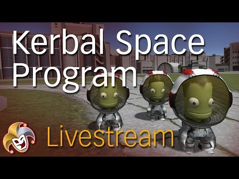 Kerbal Space Program LIVE! ~ Making History Expansion