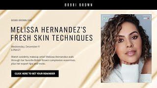Melissa Hernandez's Fresh Skin Techniques