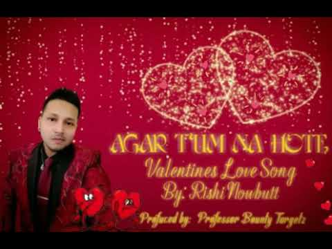 Download Agar Tum Na Hote UNPLUGGED, by Rishi Nowbutt Cover