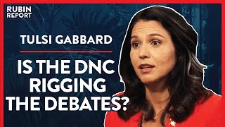 Rigged Debates, Media Smears, & Taking On The DNC | Tulsi Gabbard | POLITICS | Rubin Report