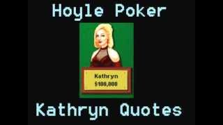 Hoyle Poker - Kathryn Quotes