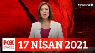 Vaka sayıları yükseldi! 17 Nisan 2021 Gülbin Tosun ile FOX Ana Haber Hafta Sonu