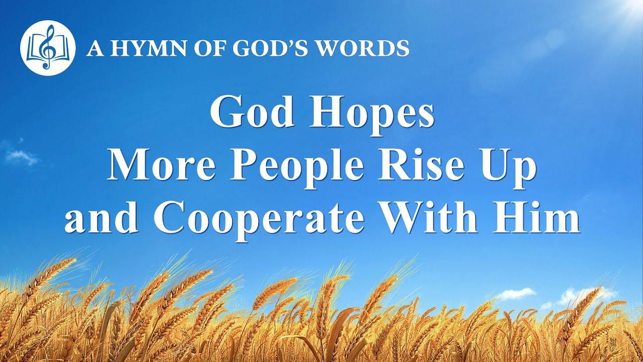 """""""God Hopes More People Rise Up and Cooperate With Him"""" 
