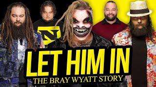 LET HIM IN | The Bray Wyatt Story (Full Career Documentary)