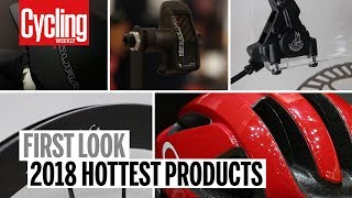 Hottest Products 2018 | Cycling Weekly