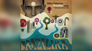 gilles peterson brazilika full album stream