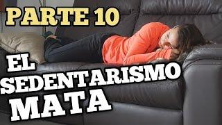 Vida saludable parte 10:  El sedentarismo mata