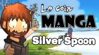 Le coin Manga #14 - Silver Spoon (Hiromu Arakawa)